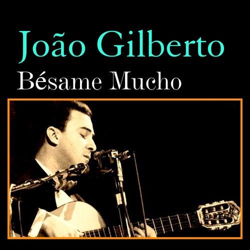 Bésame Mucho by João Gilberto