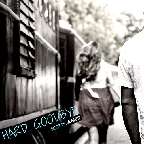 Hard Goodbye by Scotty James