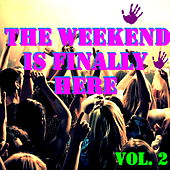 The Weekend Is Finally Here, Vol. 2 von Various Artists
