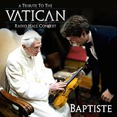 A Tribute to the Vatican Radio Hall Concert by Baptiste