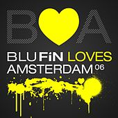 Blufin Loves Amsterdam 06 by Various Artists