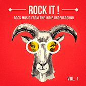 Rock It, Vol. 1 (Rock Music from the Indie Underground) by Various Artists