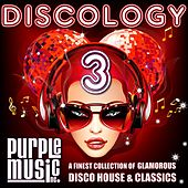 Discology 3 (A Finest Collection of Glamorous Disco House & Classics) by Various Artists