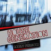 House Generation Presented by Robert Feelgood by Various Artists