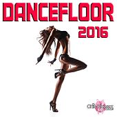 Dancefloor 2016 by Various Artists