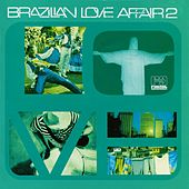 Brazilian Love Affair, Vol. 2 by Various Artists