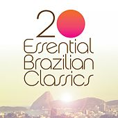 20 Essential Brazilian Classics by Various Artists