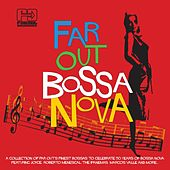 Far Out Bossa Nova by Various Artists