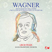Wagner: Der Fliegende Holländer (The Flying Dutchman), WWV 63: Overture [Digitally Remastered] by Libor Pesek