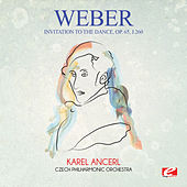 Weber: Invitation to the Dance, Op. 65, J.260 (Digitally Remastered) by Karel Ancerl
