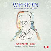 Webern: 5 Pieces for Orchestra, Op. 10 (Digitally Remastered) by Othmar M.F. Maga
