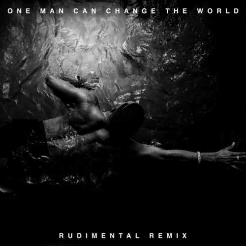 One Man Can Change The World (Rudimental Remix) by Big Sean