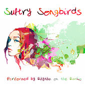 Sultry Songbirds by Rhythm On The Radio