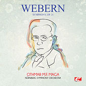 Webern: Symphony, Op. 21 (Digitally Remastered) by Othmar M.F. Maga