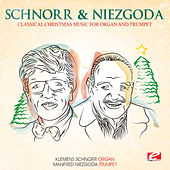 Classical Christmas Music for Organ and Trumpet (Digitally Remastered) by Manfred Niezgoda