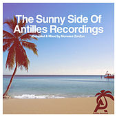The Sunny Side of Antilles Recordings - Compiled & Mixed by Monsieur Zonzon by Various Artists