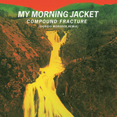 Compound Fracture by My Morning Jacket
