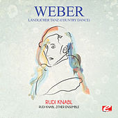 Weber: Ländlicher Tanz (Country Dance) [Digitally Remastered] by Rudi Knabl
