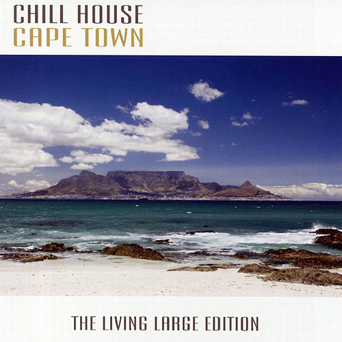 Chill House Cape Town by Various Artists