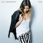 I Do by Jill Hennessy