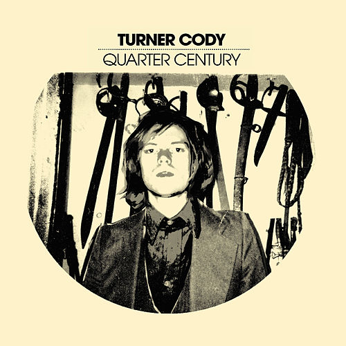 Quarter Century by Turner Cody