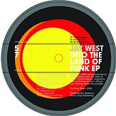 Into The Land Of Funk EP by Jay West