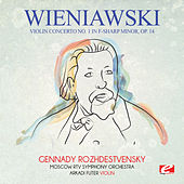 Wieniawski: Violin Concerto No. 1 in F-Sharp Minor, Op. 14 (Digitally Remastered) by Gennady Rozhdestvensky
