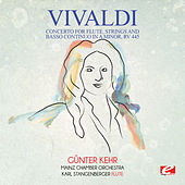 Vivaldi: Concerto for Flute, Strings and Basso Continuo in A Minor, RV 445 (Digitally Remastered) by Günter Kehr