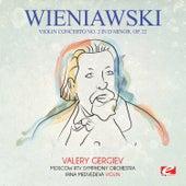 Wieniawski: Violin Concerto No. 2 in D Minor, Op. 22 (Digitally Remastered) by Valery Gergiev