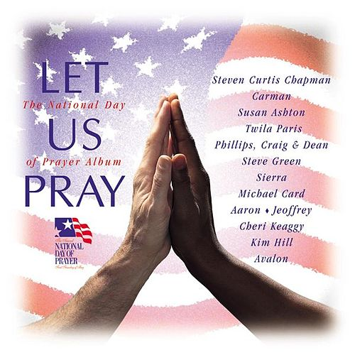 Let Us Pray (Nat'l Day Prayer) by Various Artists