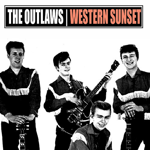 Western Sunset by The Outlaws