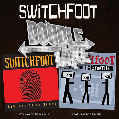Double Take: New Way To Be Human/Learning To Breathe by Switchfoot