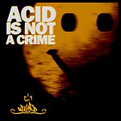 Acid Is Not a Crime, Vol. 1 by Various Artists