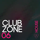 Club Zone - House, Vol. 6 by Various Artists