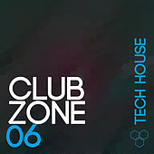 Club Zone - Tech House, Vol. 6 by Various Artists