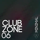 Club Zone - Minimal, Vol. 6 by Various Artists