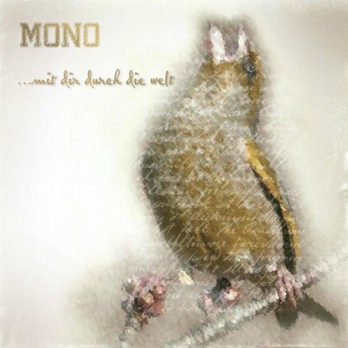 Mit Dir Durch Die Welt by Mono