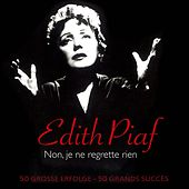 Non, je ne regrette rien - 50 große Erfolge/50 grands succès von Edith Piaf