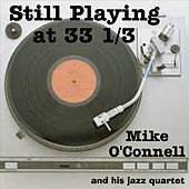 Still Playing At 33 1/3 by Mike O'connell