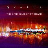 This Is the Color of My Dreams by Qualia