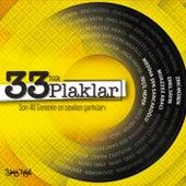 33'lük Plaklar (Son 40 Senenin En Sevilen Şarkıları) by Various Artists