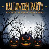 Halloween Party (20 Trick or Treat Dance Hits) by Various Artists