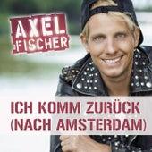 Ich komm zurück (nach Amsterdam) by Axel Fischer