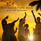 101 Best Beach Party Music End of Summer – Best of Lounge, Chill Out & House Party Songs for Ibiza Nightlife by Various Artists