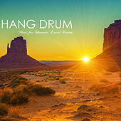 Hang Drum - Nomad Hippie Music for Shamanic Lucid Dreams by Various Artists