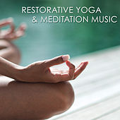 Restorative Yoga & Meditation Music – Amazing Peaceful Songs for Yoga Practice, Pranayama and Mindfulness Meditation by Chakra Meditation Specialists