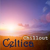 Celtica Chillout by Various Artists