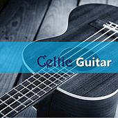 Celtic Guitar by Various Artists
