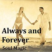 Always and Forever: Soul Magic by Various Artists