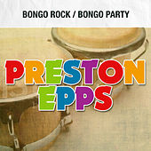 Bongo Rock / Bongo Party by Preston Epps